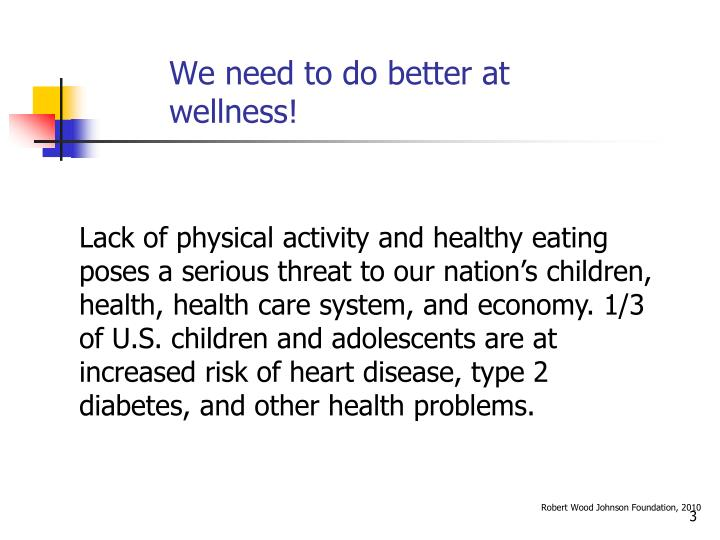 We need to do better at wellness