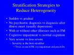 stratification strategies to reduce heterogeneity