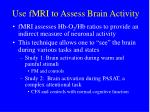 use fmri to assess brain activity