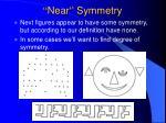 near symmetry