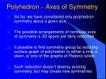polyhedron axes of symmetry