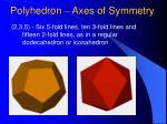 polyhedron axes of symmetry41