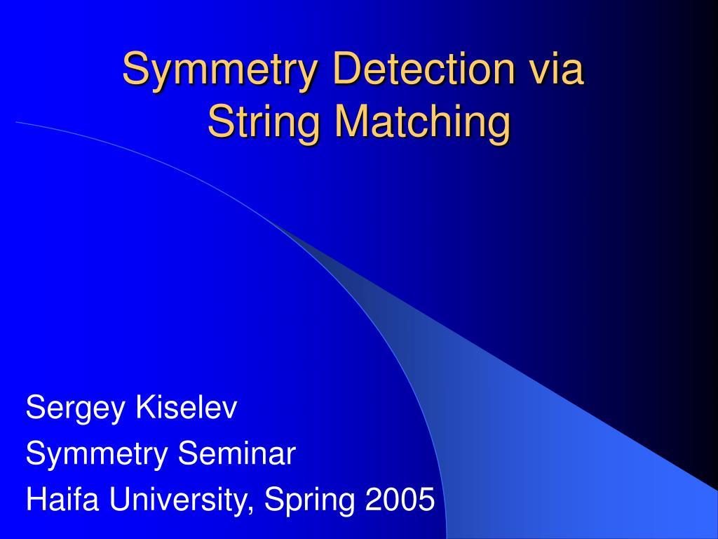 symmetry detection via string matching l.