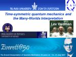 time symmetric quantum mechanics and the many worlds interpretation