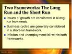 two frameworks the long run and the short run
