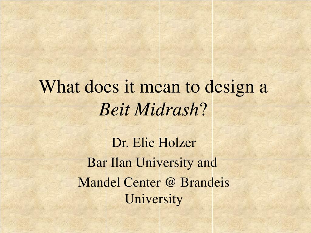 what does it mean to design a beit midrash l.
