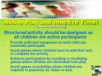 active play and inactive time structured activity