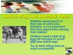 active play and inactive time