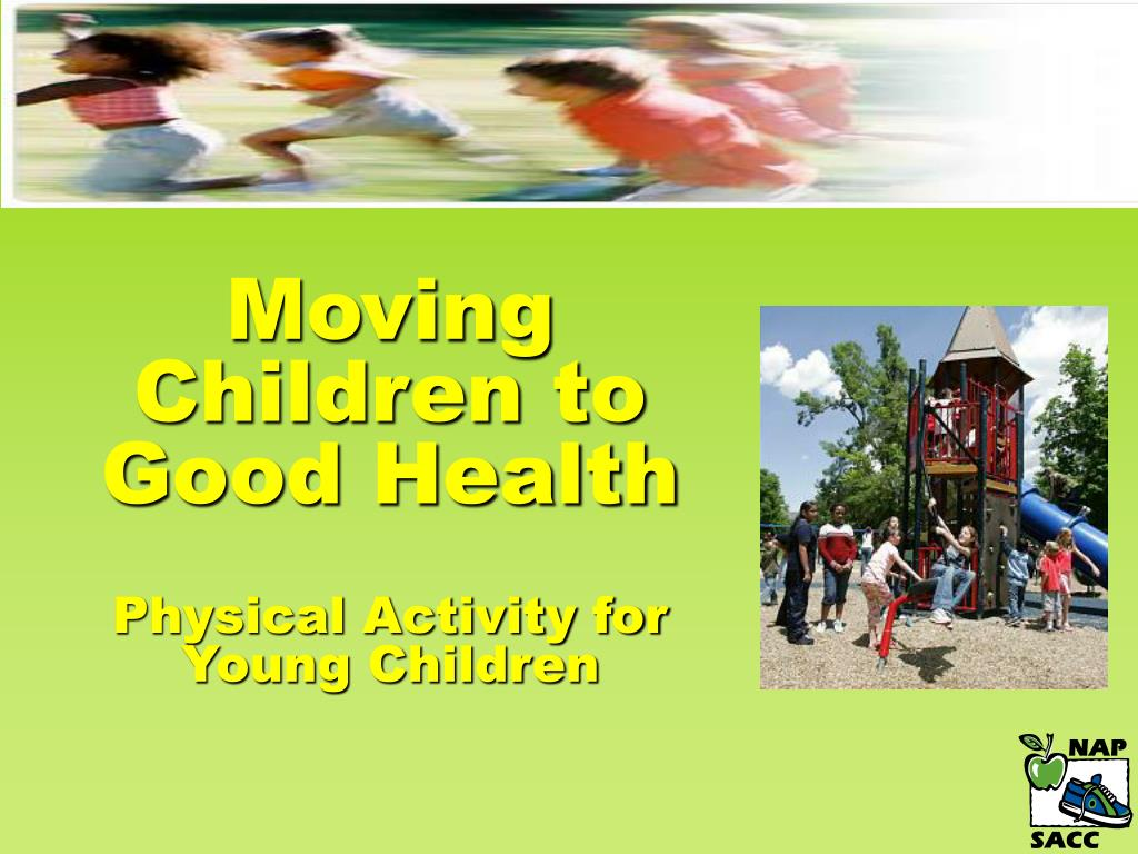 moving children to good health physical activity for young children l.