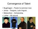 convergence of talent