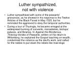 luther sympathized not with violence