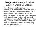 temporal authority to what extent it should be obeyed21