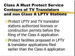 class a must protect service contours of tv translators and non class a lptv stations