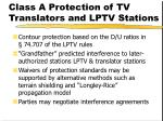 class a protection of tv translators and lptv stations