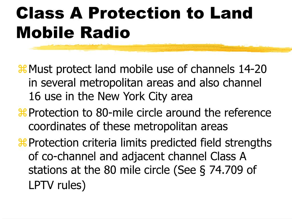 Class A Protection to Land Mobile Radio