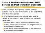 class a stations must protect dtv service on post transition channels