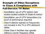 example of other exceptions to class a compliance with full service tv rules