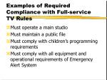 examples of required compliance with full service tv rules