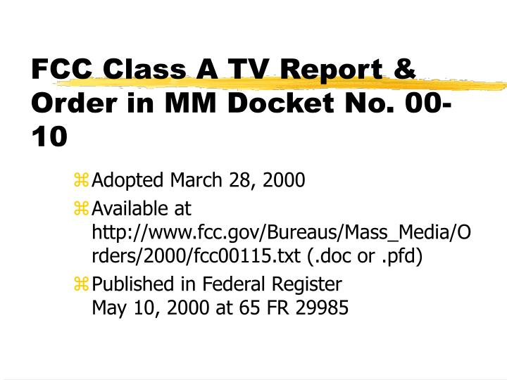 Fcc class a tv report order in mm docket no 00 10