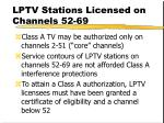lptv stations licensed on channels 52 69