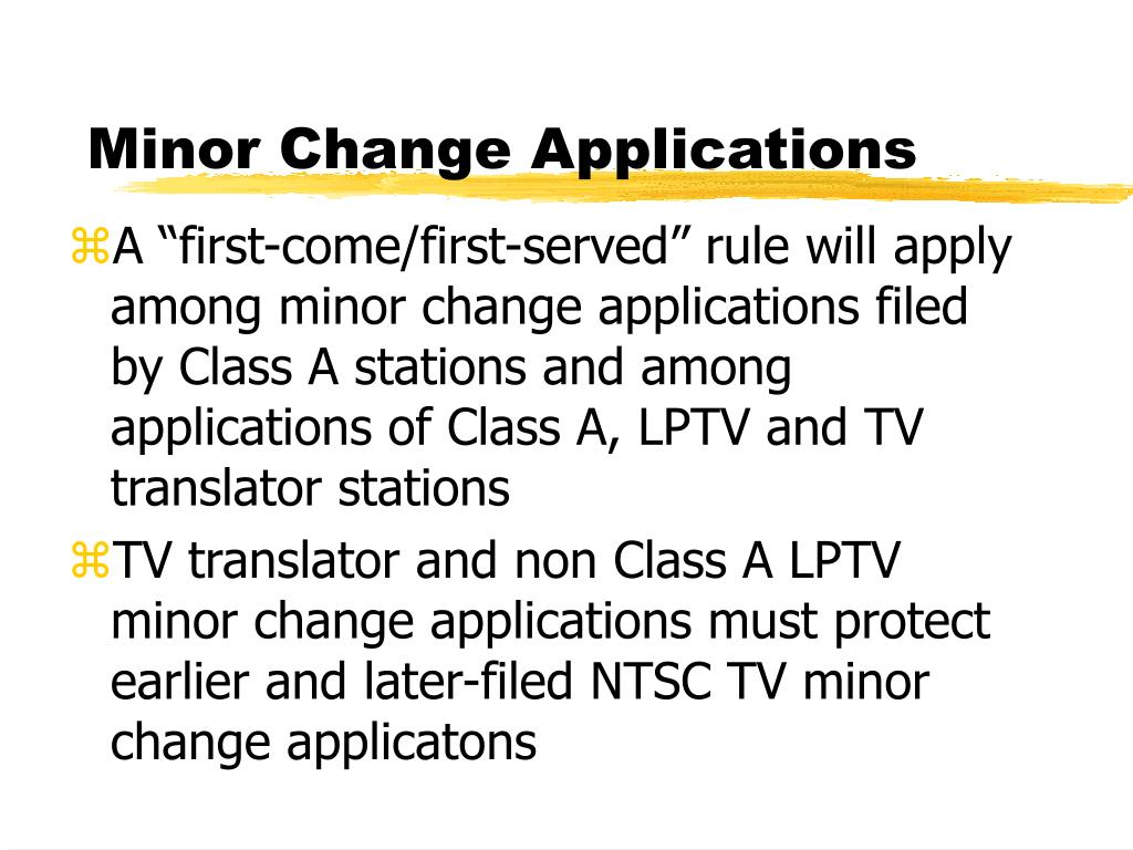 Minor Change Applications
