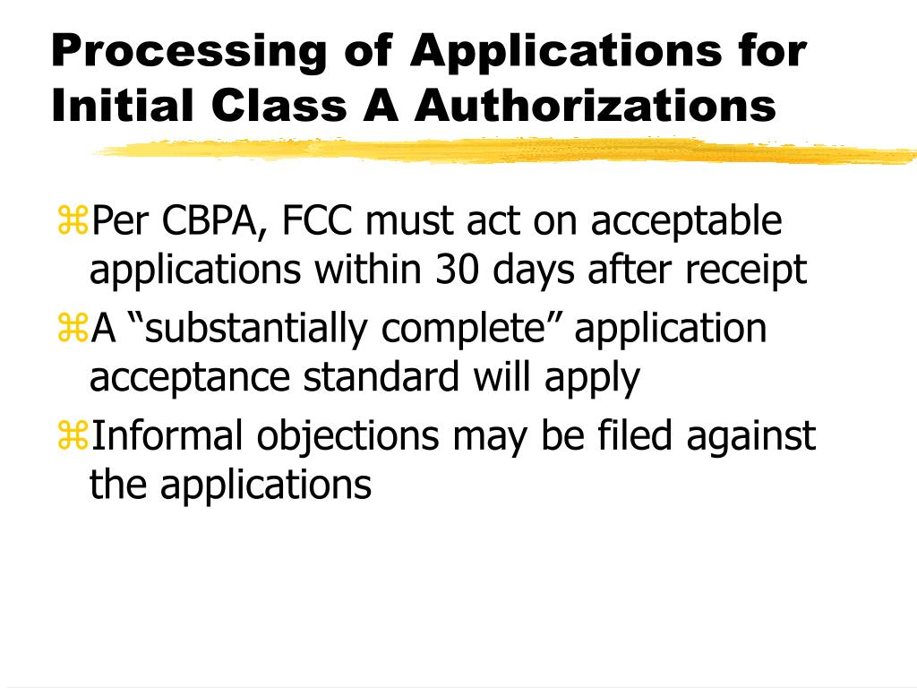 Processing of Applications for Initial Class A Authorizations