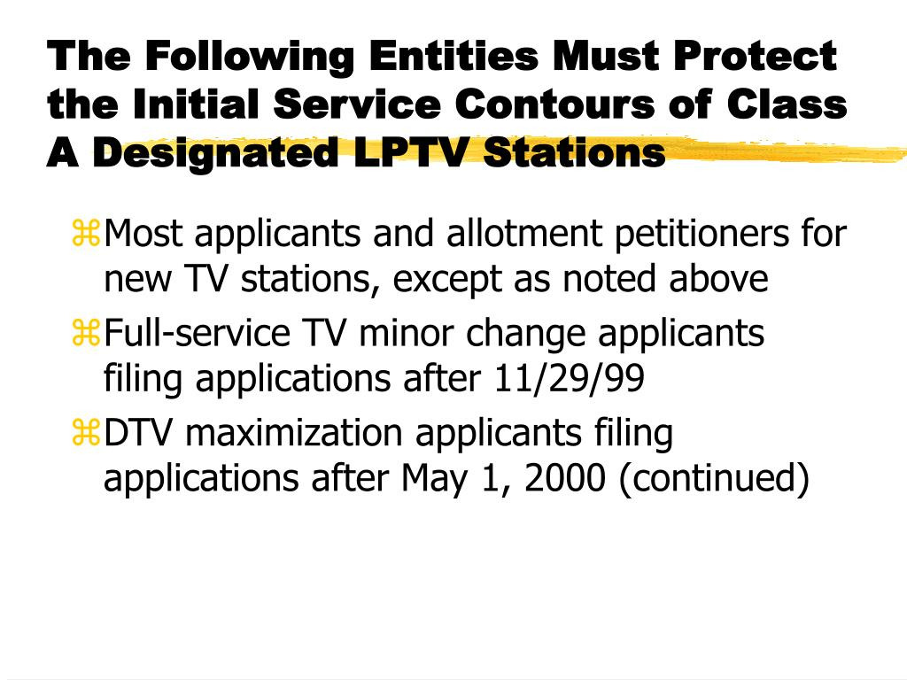 The Following Entities Must Protect the Initial Service Contours of Class A Designated LPTV Stations