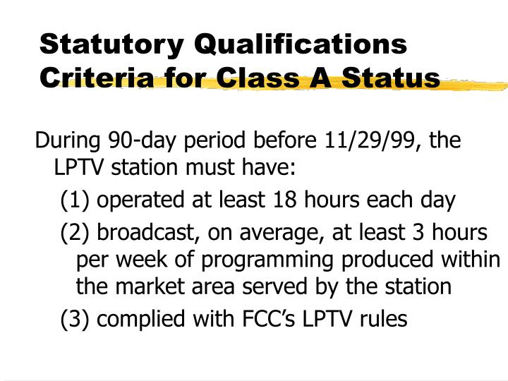Statutory qualifications criteria for class a status