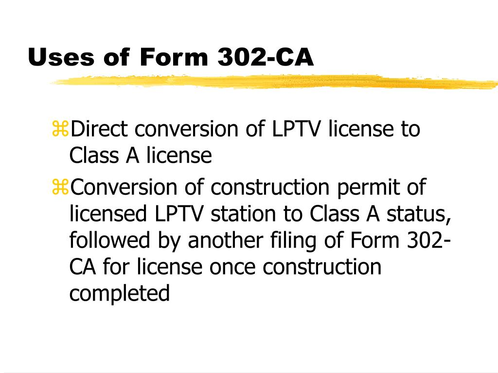 Uses of Form 302-CA