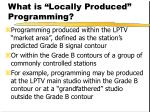 what is locally produced programming