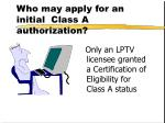who may apply for an initial class a authorization