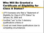 who will be granted a certificate of eligibility for class a status