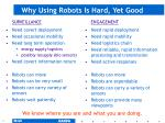 why using robots is hard yet good