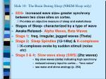 slide 10 the brain during sleep nrem sleep only