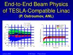 end to end beam physics of tesla compatible linac p ostroumov anl