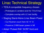 linac technical strategy