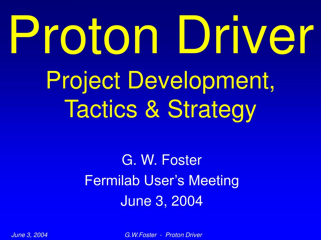 proton driver project development tactics strategy l.