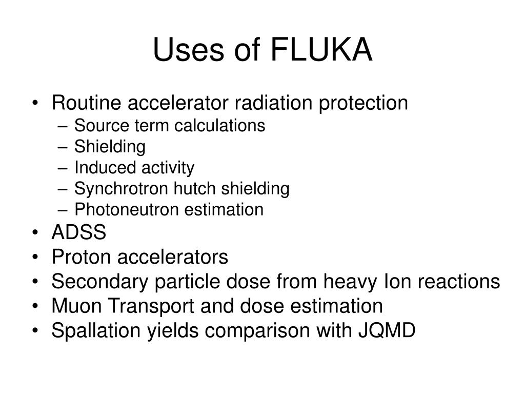 Uses of FLUKA