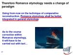 therefore romance etymology needs a change of paradigm