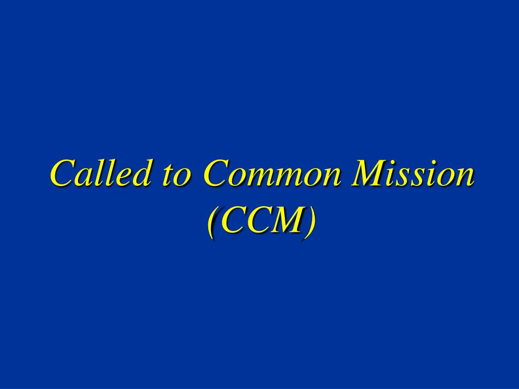 called to common mission ccm l.