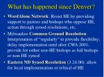 what has happened since denver