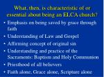 what then is characteristic of or essential about being an elca church