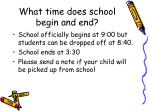 what time does school begin and end