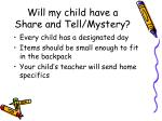 will my child have a share and tell mystery