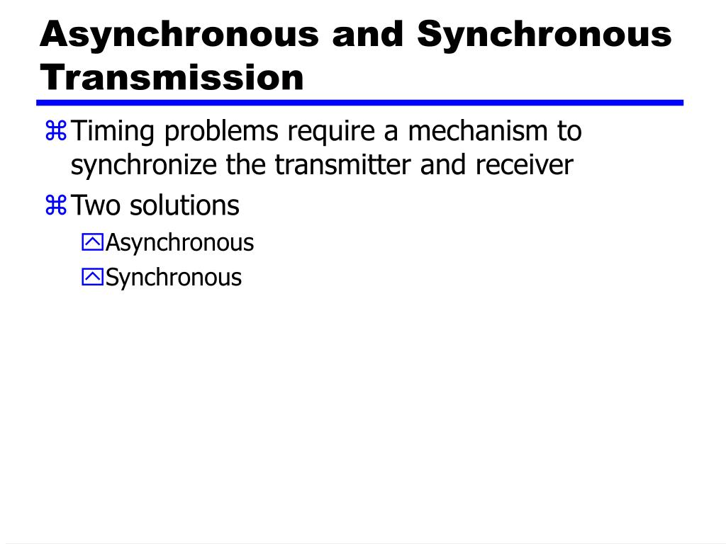 asynchronous and synchronous transmission l.