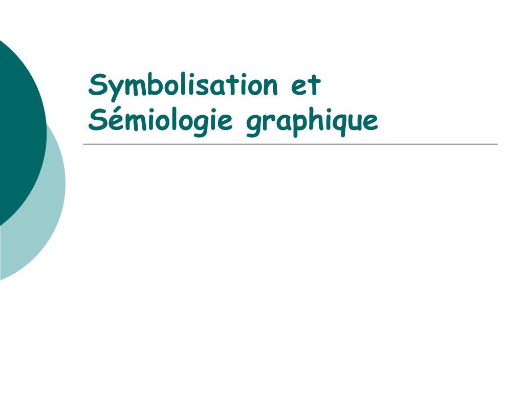 symbolisation et s miologie graphique l.