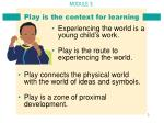 play is the context for learning