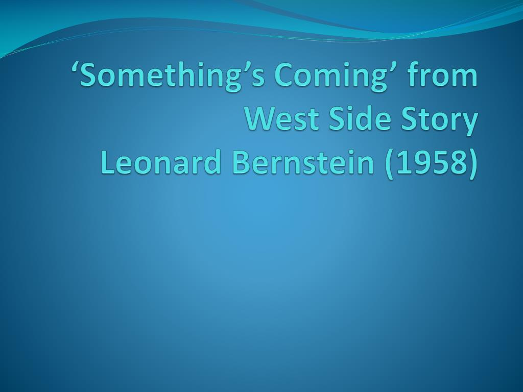 something s coming from west side story leonard bernstein 1958 l.