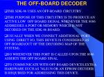 the off board decoder