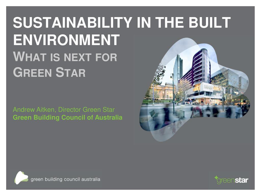 sustainability in the built environment what is next for green star l.